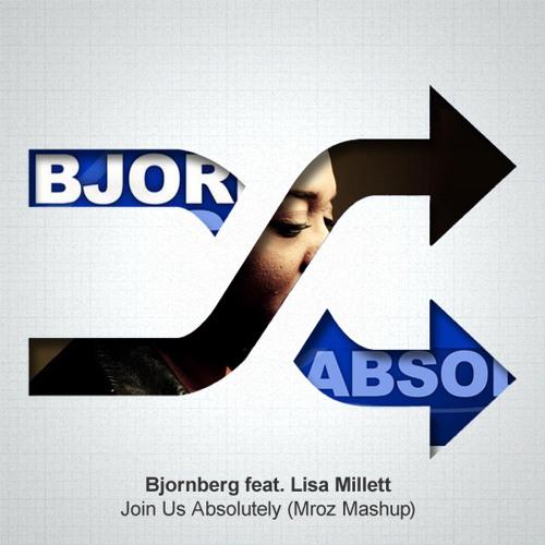 Bjornberg feat. Lisa Millett - Join Us Absolutely (Mroz Mashup)