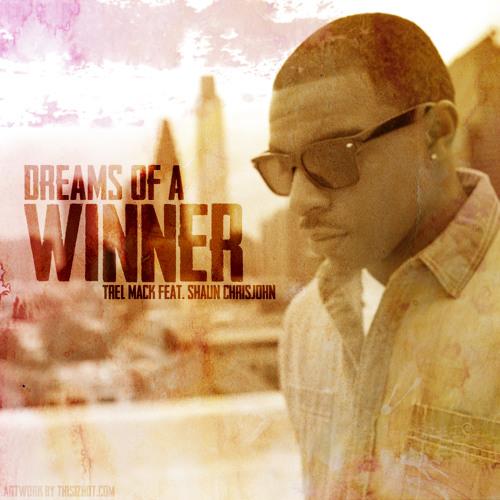 Dreams Of A Winner Ft. Shaun ChrisJohn