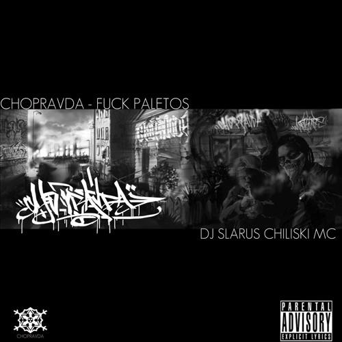 Chopravda - Fuck Paletos - El no paleto (Bonus track)