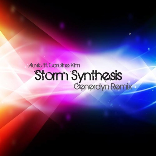 Auvic ft. Caroline Kim - Storm Synthesis  (Generdyn Remix)