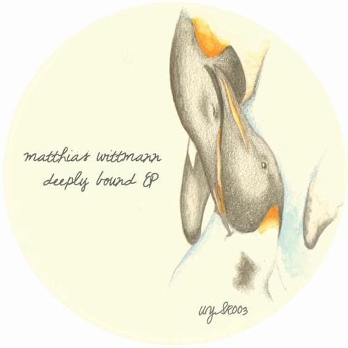 B2) Matthias Wittmann - Deeply Bound (UYSR003)