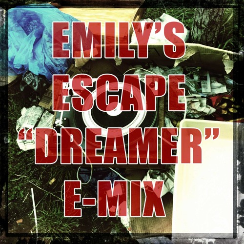 "Emily's Escape Vs DreLo - ""Dreamer"" ElectroDance RMX"