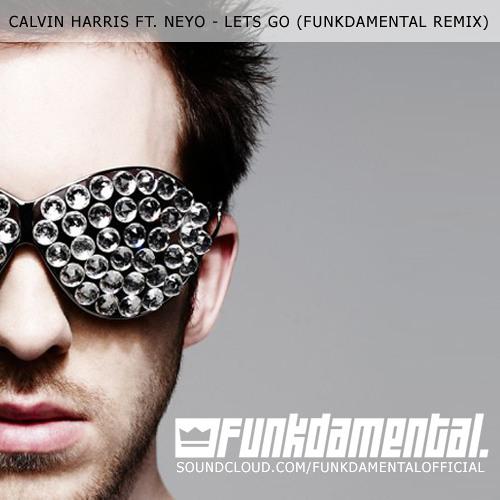 Calvin Harris Ft. Neyo - Lets Go (Funkdamental Remix)