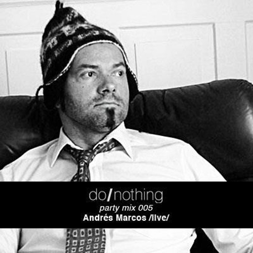 do-nothing 005 - Andres Marcos Live PA @ ARMA17 Moscow 17.03.2012