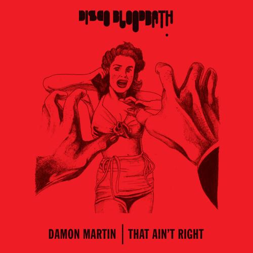 Damon Martin - That Ain't Right (CLIP)