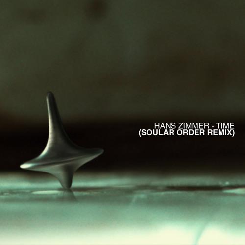 Hans Zimmer - Time (Soular Order Remix)