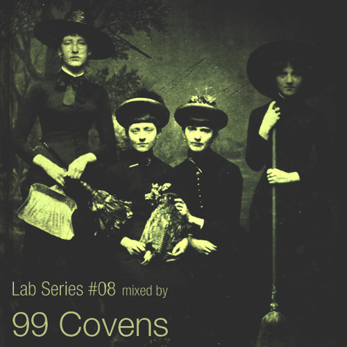 · LAB SERIES  #008 · Mixed By 99 COVENS