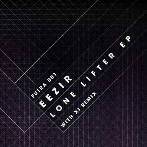 eezir - Lone Lifter (XI remix) FUTRA001
