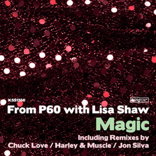 From P60 with Lisa Shaw - Magic (Jon Silva Remix)