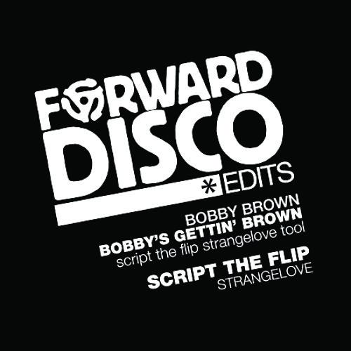 Bobby Brown - Bobbys Gettin' Brown (Script The Flip StrangeLovin' Tool)