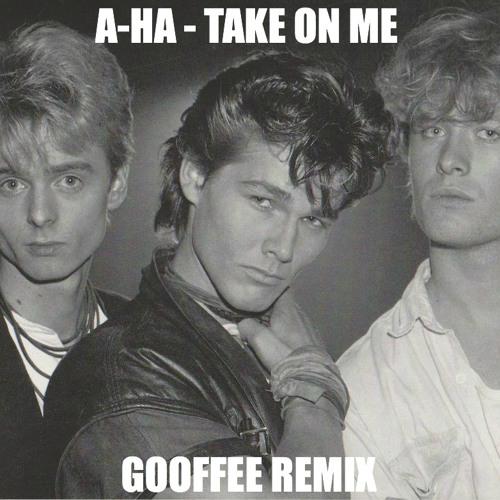 A-Ha - Take On Me (Gooffee Remix)