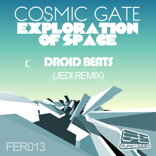 Cosmic Gate - Exploration of Space (Droid Beats Jedi Remix) [FREE DOWNLOAD]