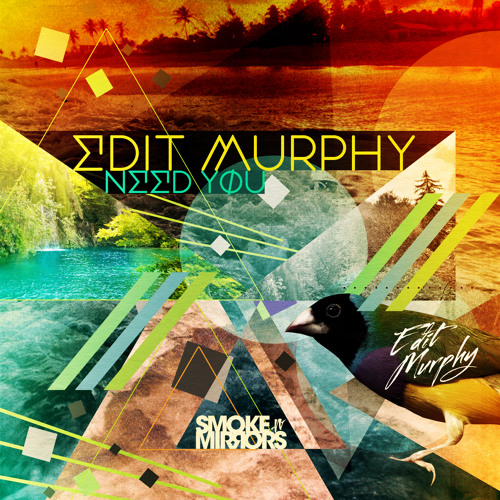 Edit Murphy - Need You (PillowTalk Remix) - Smoke n' Mirrors