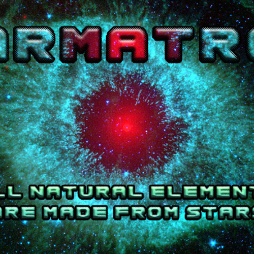 Karmatron - All Natural Elements are Made from Stars