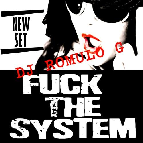 SET FUCK THE SYSTEM DJROMULOG 2012