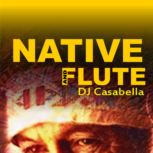 casabella-Native and flute (original mix)