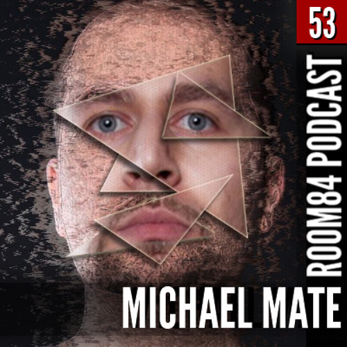 R84 PODCAST53: MICHAEL MATE