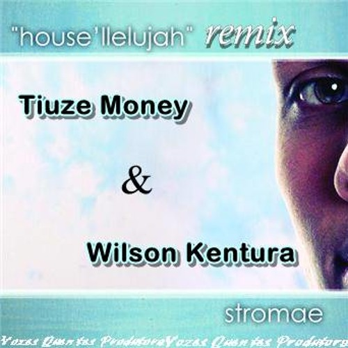 Stromae _House llelujah_Tiuze Money & Wilson Kentura