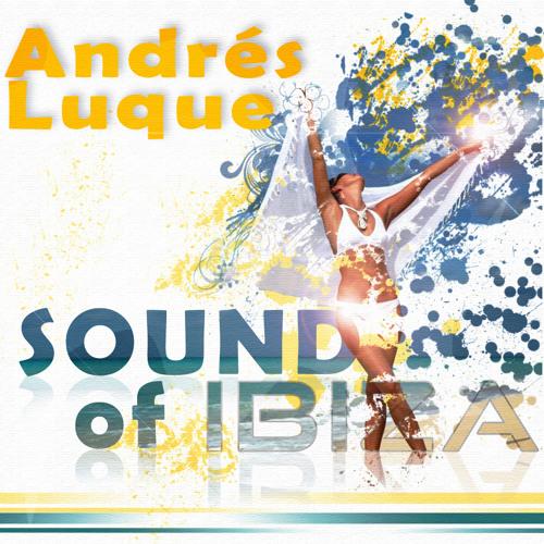 Andrés Luque-Sound of Ibiza(Original Mix) Free Download!!!Descarga gratuita