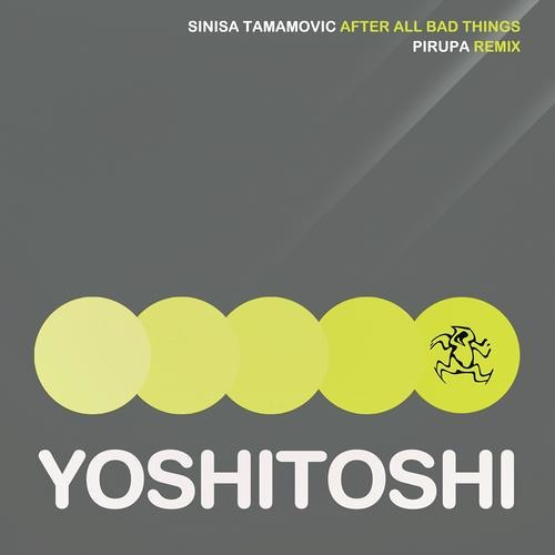 Sinisa Tamamovic - After All Bad Things - Yoshitoshi Recordings