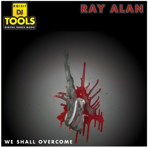 Ray Alan - We Shall Overcome (original)