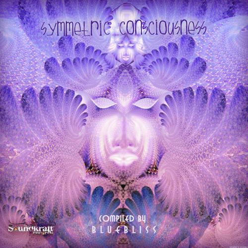 VA - Symmetric Consciousness - Compiled by Blue Bliss - SoundKraft Records (Previews)