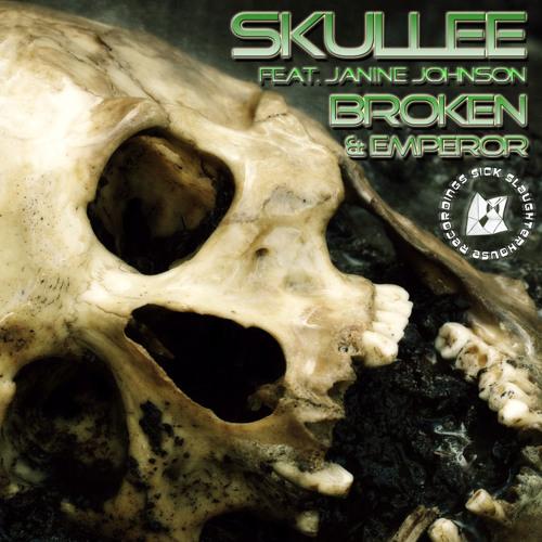 Skullee - Broken feat. Janine Johnson & Emperor (SICK SLAUGHTERHOUSE) PREVIEW