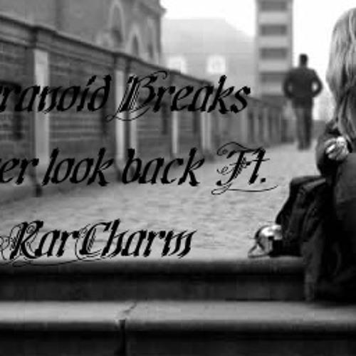 Never look back Ft. RaRCharm