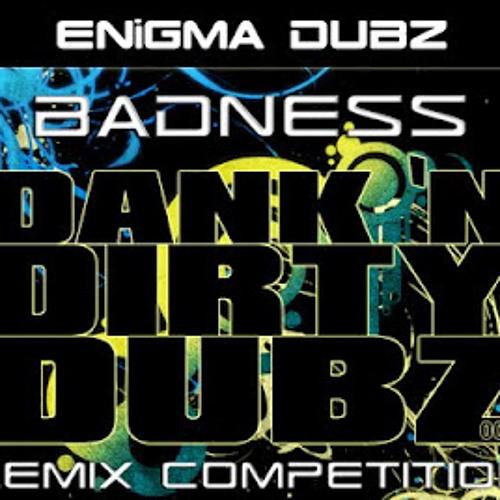 ENIGMA DUBZ - BADNESS (SENY REMIX)