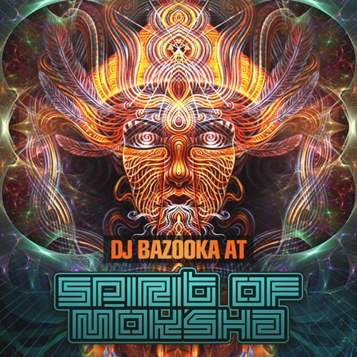 DJ Bazooka - Spirit of Moksha (Free Mix)