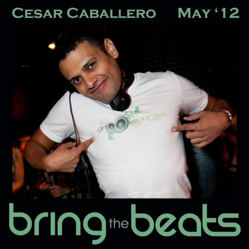 Cesar Caballero - bringthebeats - May 2012