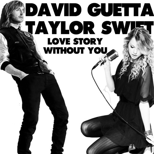Taylor Swift vs David Guetta - Love Story Without You (Mash-Up)