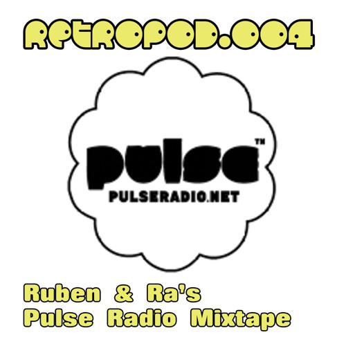 RETROPOD.004 - Ruben & Ra's Pulse Radio Mixtape