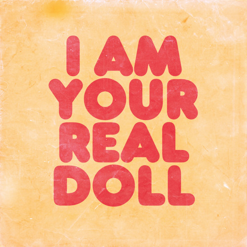 I am your real doll