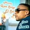 Download Don Omar - Hasta Que Salga El Sol ( Rmx  Candynoize ) Mp3