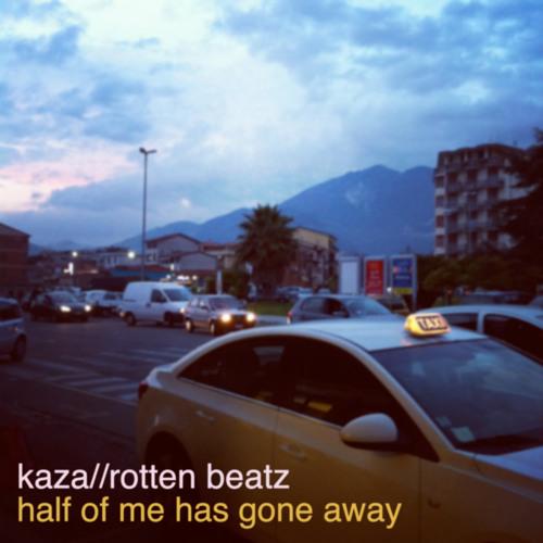 Kaza - Half of me has gone away