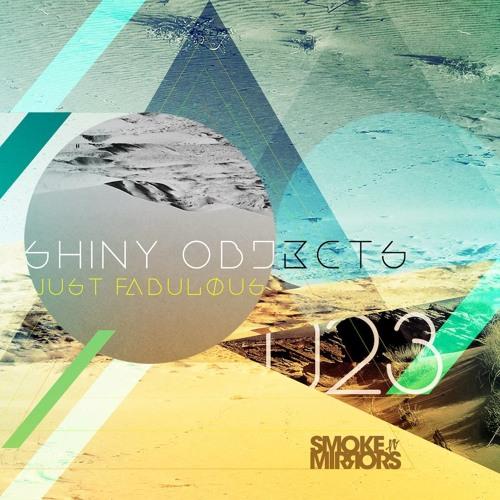 Shiny Objects - Just Fabulous (Adnan Sharif Remix) Smoke N' Mirrors