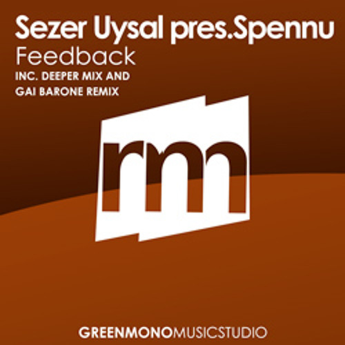Sezer Uysal - Feedback (Gai Barone Remix) [TOP100 TRACKS @ BEATPORT]