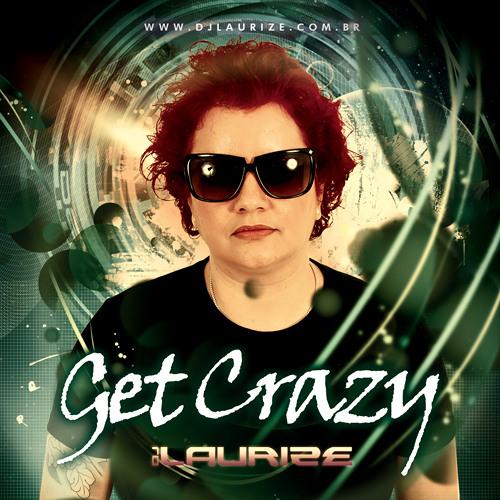 DJ Laurize - Get Crazy