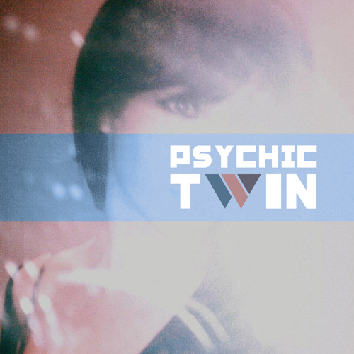 Psychic Twin - Gonna Get Her