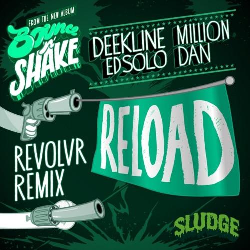 Reload by Deekline & Ed Solo ft Million Dan (Revolvr Remix)