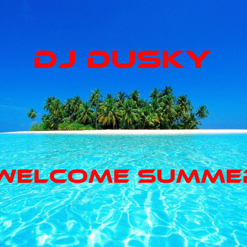 Dj DuSkY - Welcome Summer