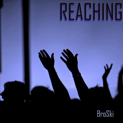 Broski - Reaching (clip)
