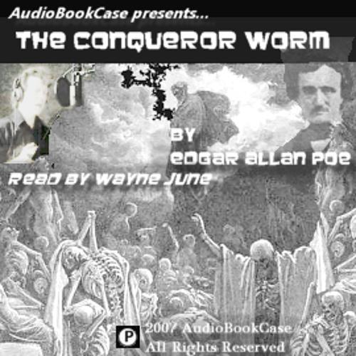 The Conqueror Worm by Edgar Allan Poe read by Wayne June