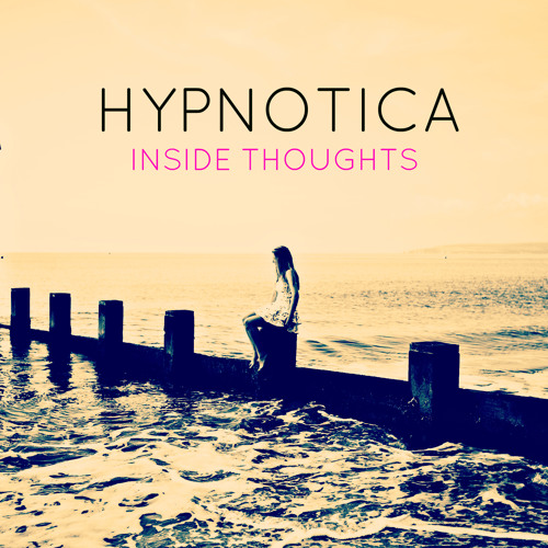 Hypnotica - Inside Thoughts (Chillstep/Preview)