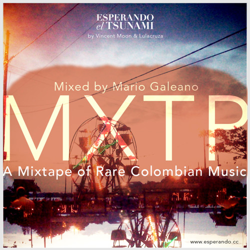 MXTP - A Mixtape of Rare Colombian Music by MarioGaleano