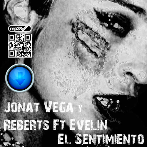 Jonat Vega & Reberts Feat. Evelin - El Sentimiento  (Stress Bass! The Love Remix) Official
