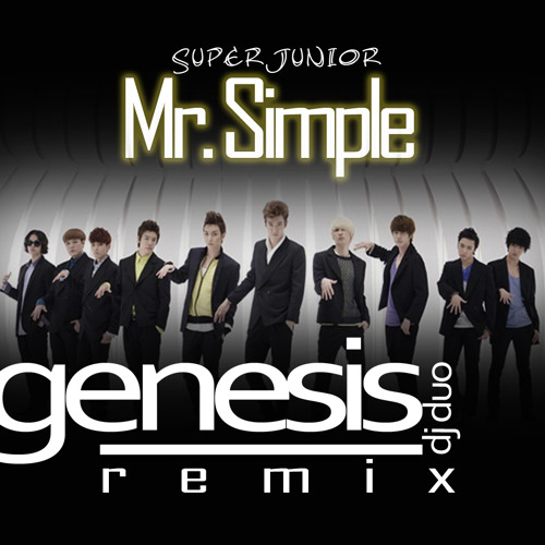 SuperJunior - MrSimple (Genesis Remix)