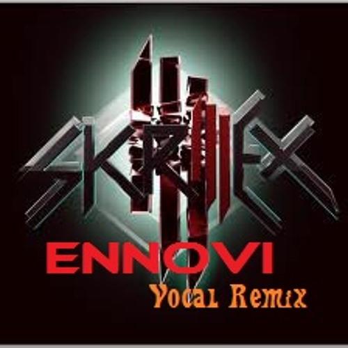 * SKRILLEX & ENNOVI * Vocal Remix To REPTILE