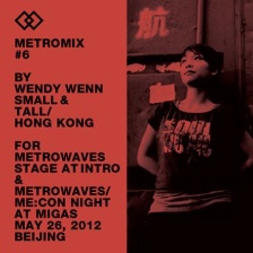 2012-05-17 wendywenn Metrowaves mixes